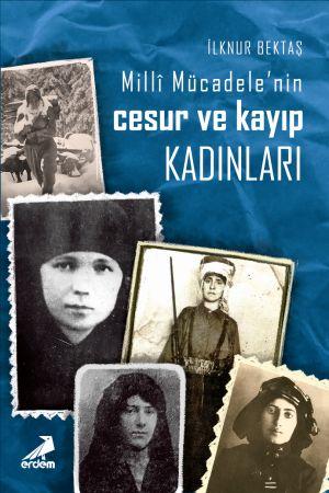 Milli Mücadele'nin Cesur ve Kayıp Kadınları