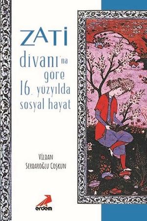 Zâtî Divanı'na Göre 16. Yüzyılda Sosyal Hayat