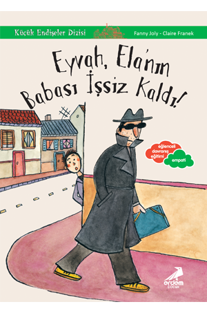 Küçük Endişeler Dizisi – Eyvah, Ela'nın Babası İşsiz Kaldı!