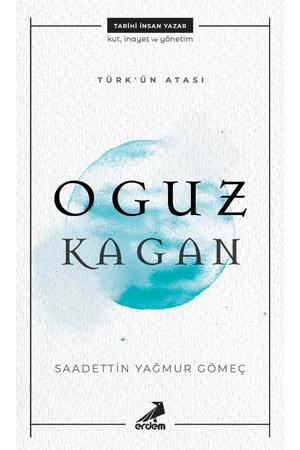 Türk'ün Atası: Oguz Kagan