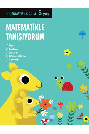 Öğrenmeye İlk Adım – Matematikle Tanışıyorum 5 yaş