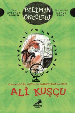 Bilimin Öncüleri – Osmanlı'da Astronominin Kurucusu : Ali Kuşçu