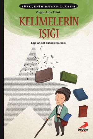 Türkçenin Muhafızları 4- Kelimelerin Işığı