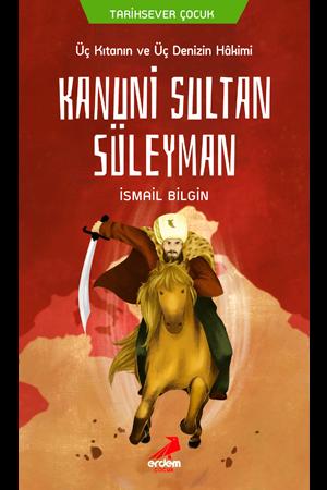 Üç Kıtanın ve Üç Denizin Hakimi Kanuni Sultan Süleyman – Tarihsever Çocuk 11