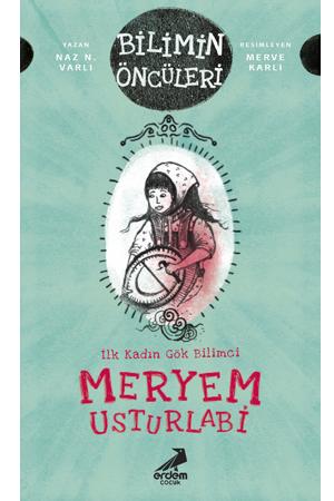 Bilimin Öncüleri – Meryem Usturlabi : İlk Kadın Gök Bilimci