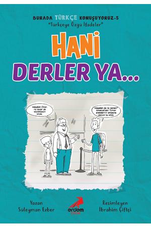 Hani Derler Ya… – Burada Türkçe Konuşuyoruz 5