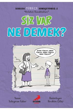 Siz Var Ne Demek? – Burada Türkçe Konuşuyoruz 2