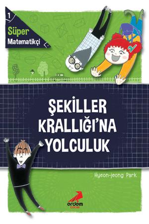 Şekiller Krallığı'na Yolculuk – Süper Matematikçi 1